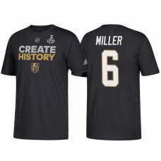 Vegas Golden Knights #6 Colin Miller 2018 Stanley Cup Final Create History Name and Number Black T-Shirt